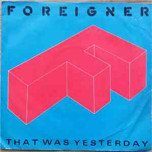 Foreigner - That Was Yesterday download free