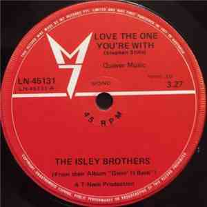 The Isley Brothers - Love The One You're With download free