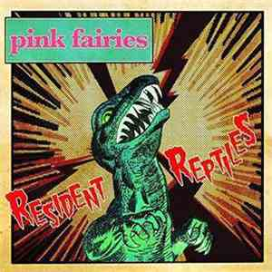 The Pink Fairies - Resident Reptiles download free